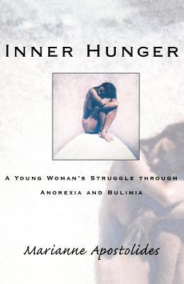Inner Hunger: A Young Woman's Struggle Through Anorexia and Bulimia 9780393333251