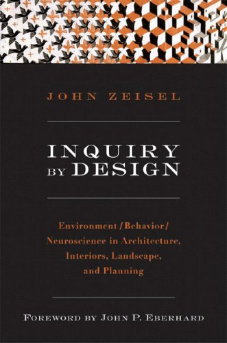 Inquiry by Design: Environment/Behavior/Neuroscience in Architecture, Interiors, Landscape, and Planning 9780393731842