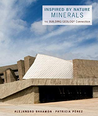 Inspired by Nature: Minerals: The Building/Geology Connection 9780393732603