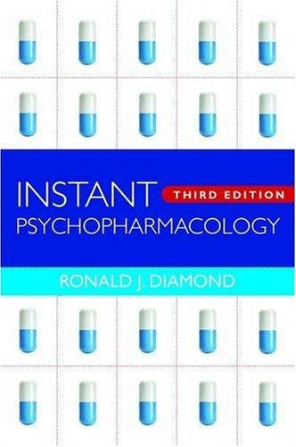 Instant Psychopharmacology: Up-To-Date Information about the Most Commonly Prescribed Psychiatric Medications 9780393705669