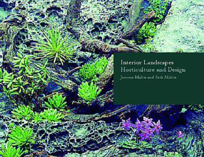 Interior Landscapes: Horticulture and Design 9780393730821