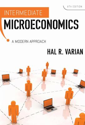 Intermediate Microeconomics: A Modern Approach 9780393934243