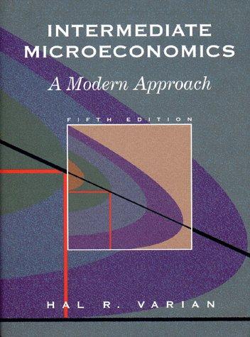 Intermediate Microeconomics: A Modern Approach 9780393973709