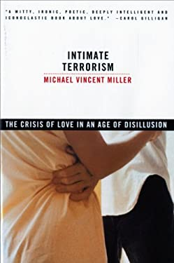 Intimate Terrorism: The Crisis of Love in an Age of Disillusion 9780393315325