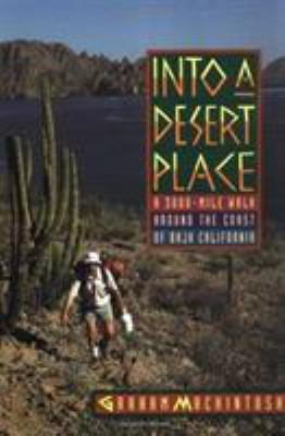Into a Desert Place: A 3000 Mile Walk Around the Coast of Baja California 9780393312898