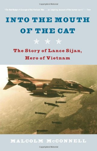 Into the Mouth of the Cat: The Story of Lance Sijan, Hero of Vietnam 9780393325485