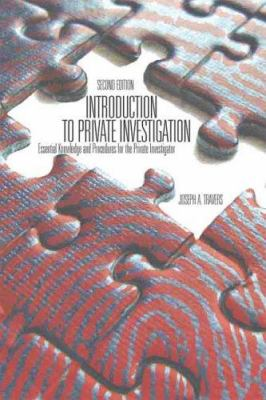 Introduction to Private Investigation: Essential Knowledge and Procedures for the Private Investigator 9780398075620