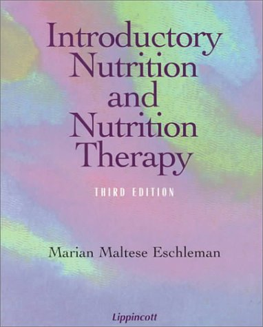 Introductory Nutrition and Nutrition Therapy 9780397551088