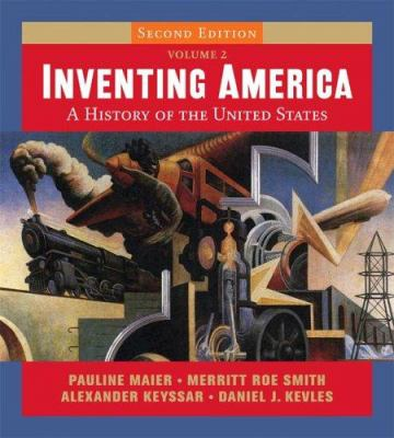Inventing America, Second Edition, Volume 2 9780393926767