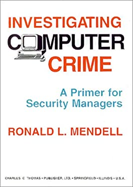Investigating Computer Crime: A Primer for Security Managers 9780398068905