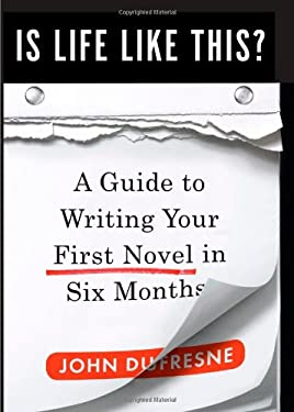 Is Life Like This?: A Guide to Writing Your First Novel in Six Months 9780393065411
