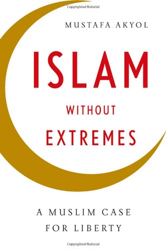 Islam Without Extremes: A Muslim Case for Liberty 9780393070866