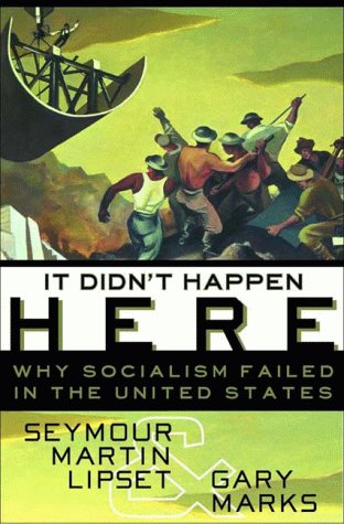 It Didn't Happen Here: Why Socialism Failed in the United States 9780393040982
