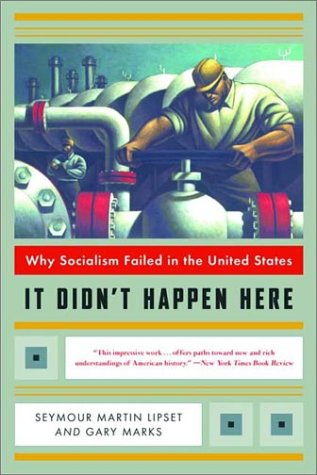 It Didn't Happen Here: Why Socialism Failed in the United States 9780393322545