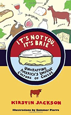 It's Not You, It's Brie: Unwrapping America's Unique Culture of Cheese