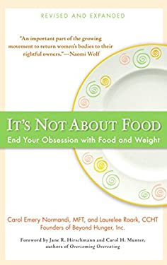 It's Not about Food: End Your Obsession with Food and Weight 9780399534669