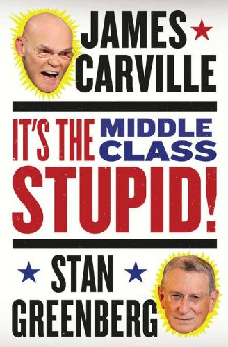 It's the Middle Class, Stupid! 9780399160394