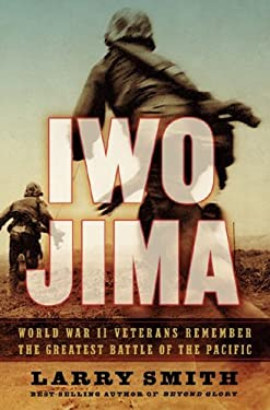 Iwo Jima: World War II Veterans Remember the Greatest Battle of the Pacific 9780393062342