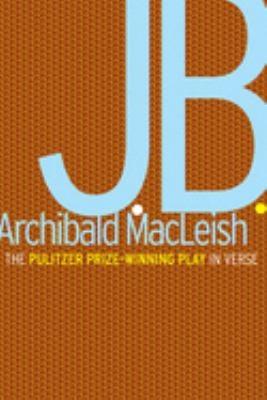 J.B.: A Play in Verse 9780395083536