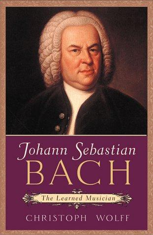 Johann Sebastian Bach: The Learned Musician 9780393048254