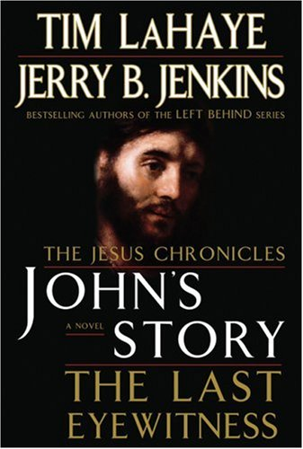 John's Story: The Last Eyewitness (the Jesus Chronicles) 9780399153891
