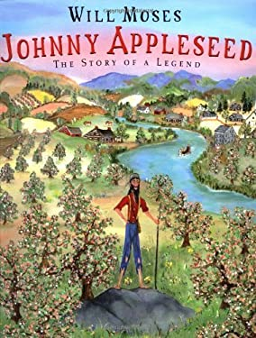 Johnny Appleseed: The Story of a Legend 9780399231537