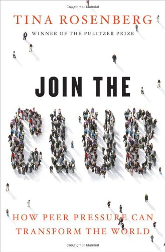 Join the Club: How Peer Pressure Can Transform the World 9780393068580