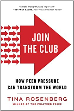Join the Club: How Peer Pressure Can Transform the World 9780393341836