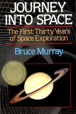 Journey Into Space: The First Thirty Years of Space Exploration 9780393307030