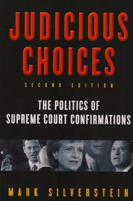 Judicious Choices: The Politics of Supreme Court Confirmations 9780393930443
