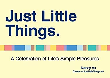 Just Little Things: A Collection of Life's Simple Pleasures 9780399162978