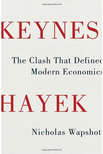 Keynes Hayek: The Clash That Defined Modern Economics 9780393077483