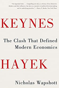 Keynes Hayek: The Clash That Defined Modern Economics 9780393343632