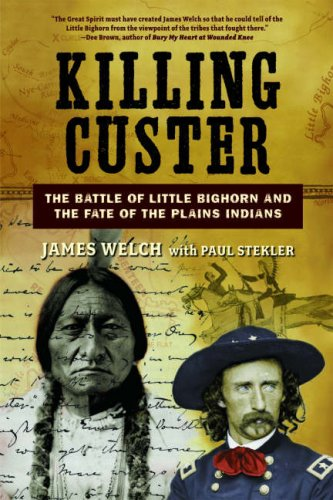 Killing Custer: The Battle of Little Bighorn and the Fate of the Plains Indians 9780393329391