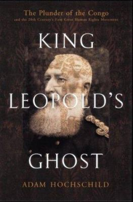 King Leopold's Ghost: A Story of Greed, Terror, and Heroism in Colonial Africa 9780395759240