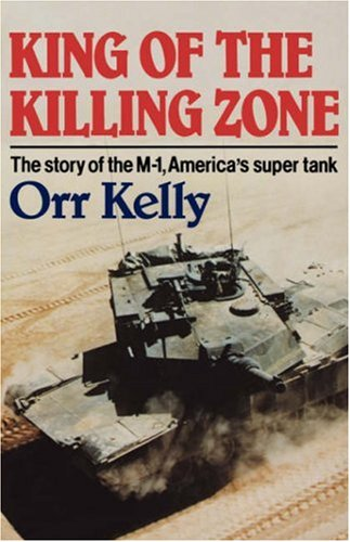 King of the Killing Zone: The Story of the M-1, America's Super Tank 9780393332933