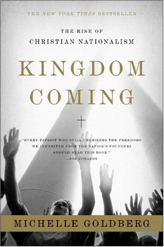 Kingdom Coming: The Rise of Christian Nationalism 9780393329766