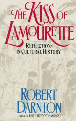 Kiss of Lamourette: Reflections in Cultural History 9780393307528