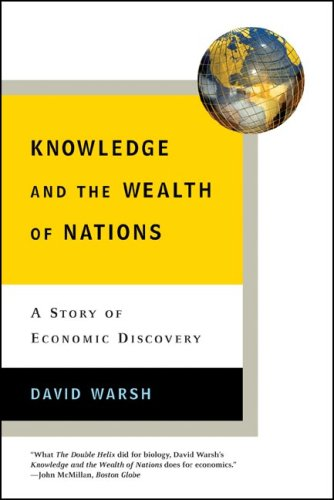 Knowledge and the Wealth of Nations: A Story of Economic Discovery 9780393329889
