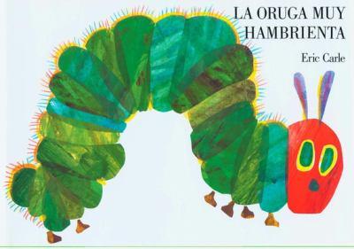 La Oruga Muy Hambrienta: Board Book 9780399239601