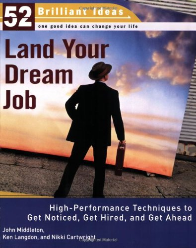 Land Your Dream Job: High-Performance Techniques to Get Noticed, Get Hired, and Get Ahead 9780399533693