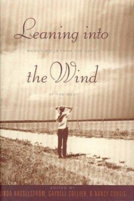 Leaning Into the Wind: Women Write from the Heart of the West 9780395837382