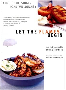 Let the Flames Begin: Tips, Techniques, and Recipes for Real Live Fire Cooking 9780393050875