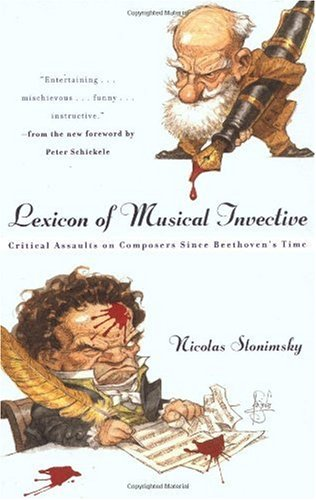 Lexicon of Musical Invective : Critical Assaults on Composers since Beethoven's Time