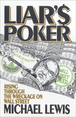 Liar's Poker: Rising Through the Wreckage on Wall Street 9780393027501
