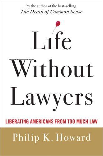 Life Without Lawyers: Liberating Americans from Too Much Law 9780393065664