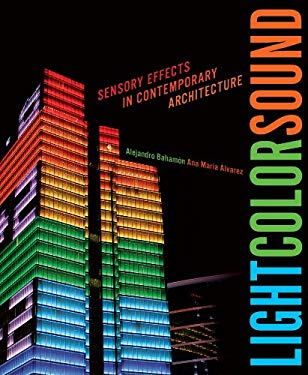 Light Color Sound: Sensory Effects in Contemporary Architecture 9780393733372