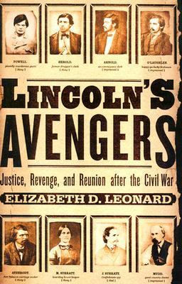 Lincoln's Avengers: Justice, Revenge, and Reunion After the Civil War 9780393048681