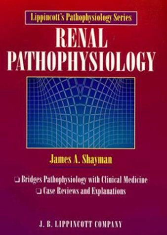 Lippincott's Pathophysiology Series: Renal Pathophysiology 9780397513727