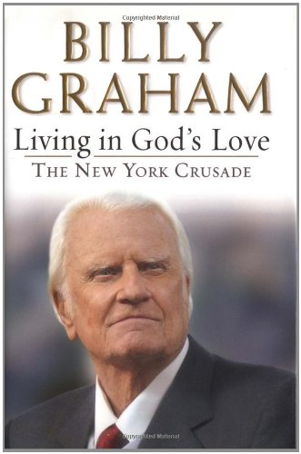 Living in God's Love: The New York Crusade 9780399153464